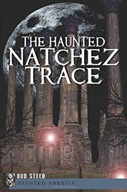 The Haunted Natchez Trace 9781609495312