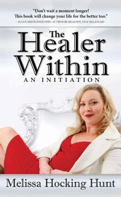 The Healer Within: An Initiation 9781607469315
