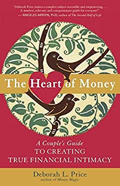 The Heart of Money: A Couple's Guide to Creating True Financial Intimacy 9781608681273
