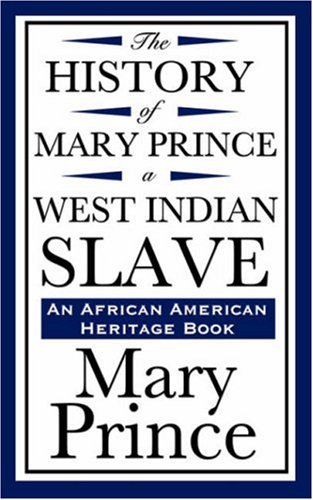 The History of Mary Prince, a West Indian Slave (an African American Heritage Book) 9781604592191