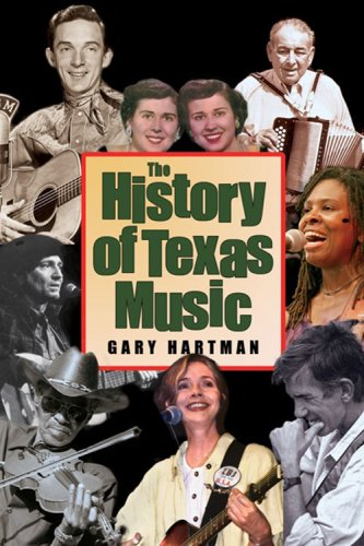 The History of Texas Music 9781603440028