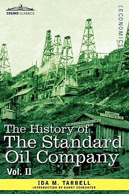The History of the Standard Oil Company, Vol. II (in Two Volumes) 9781605207636