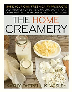 The Home Creamery 9781603420310