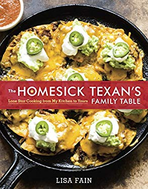 The Homesick Texan's Family Table: Lone Star Cooking from My Kitchen to Yours 9781607745044