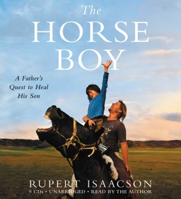 The Horse Boy: A Father's Quest to Heal His Son 9781600245428