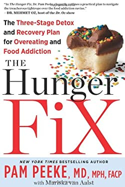 The Hunger Fix: The Three-Stage Detox and Recovery Plan for Overeating and Food Addiction 9781609614522
