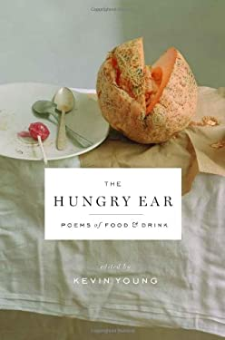 The Hungry Ear: Poems of Food and Drink 9781608195510