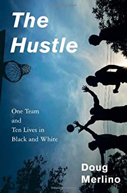 The Hustle: One Team and Ten Lives in Black and White 9781608192151
