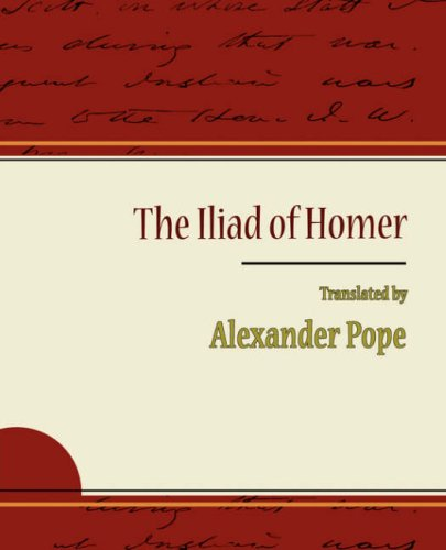 The Iliad of Homer - Alexander Pope - Pope, Alexander / Alexander Pope, Pope