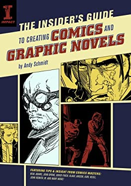 The Insider's Guide to Creating Comics and Graphic Novels 9781600610226