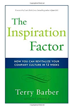 The Inspiration Factor: How You Can Revitalize Your Company Culture in 12 Weeks 9781608320264