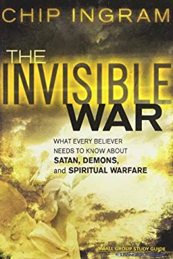 The Invisible War Study Guide: What Every Believer Needs to Know about Satan, Demons, and Spiritual Warfare 9781605930121