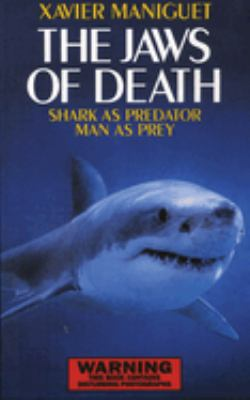The Jaws of Death: Sharks as Predator, Man as Prey 9781602390218