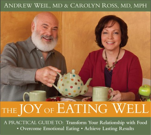 The Joy of Eating Well: A Practical Guide to Transform Your Relationship with Food, Overcome Emotional Eating, Achieve Lasting Results [With Study Gui