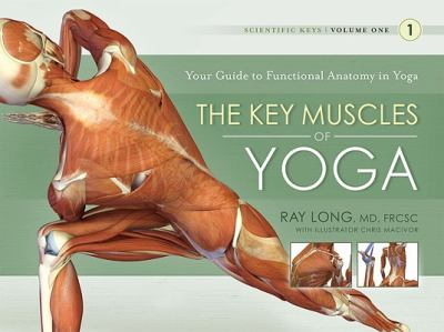 The Key Muscles of Yoga 9781607432388