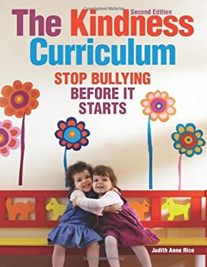 The Kindness Curriculum: Stop Bullying Before It Starts 9781605541242