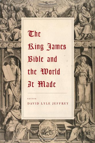 The King James Bible and the World It Made 9781602584167
