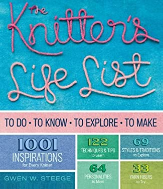 The Knitter's Life List: To Do, to Know, to Explore, to Make 9781603429962