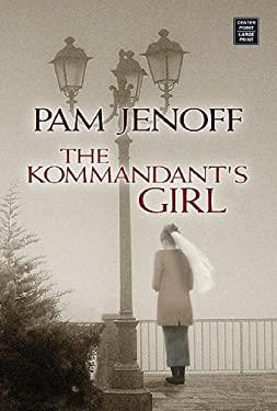The Kommandant's Girl 9781602850163