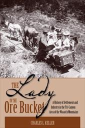 The Lady in the Ore Bucket: A History of Settlement and Industry in the Tri-Canyon Area of the Wasatch Mountains