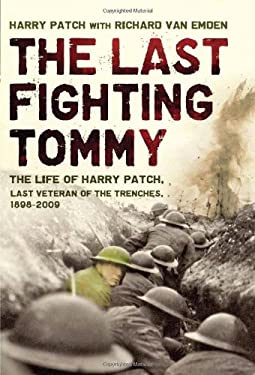The Last Fighting Tommy: The Life of Harry Patch, Last Veteran of the Trenches, 1898-2009 9781608192250