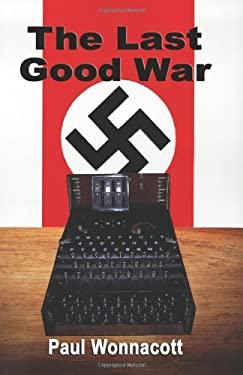 The Last Good War 9781601451194