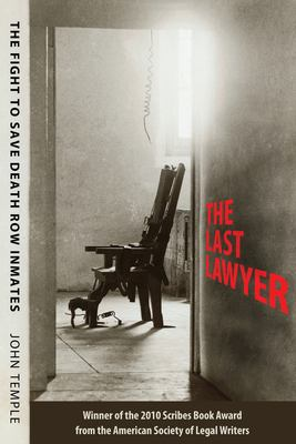 The Last Lawyer: The Fight to Save Death Row Inmates 9781604733556