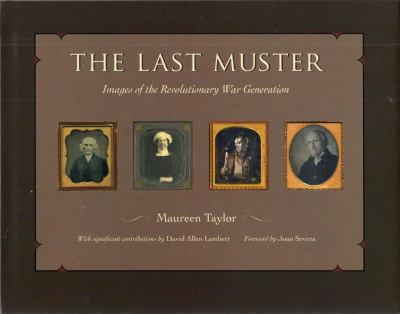 The Last Muster: Images of the Revolutionary War Generation 9781606350553