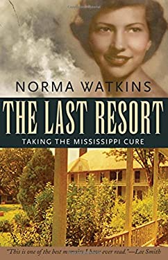 The Last Resort: Taking the Mississippi Cure 9781604739770