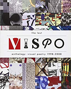 The Last Vispo Anthology: Visual Poetry 1998-2008 9781606996263