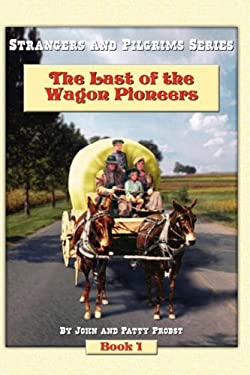 The Last of the Wagon Pioneers 9781606934210