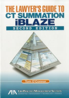 The Lawyer's Guide to CT Summation iBlaze 9781604422061