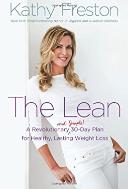 The Lean: A Revolutionary (and Simple!) 30-Day Plan for Healthy, Lasting Weight Loss 9781602861732