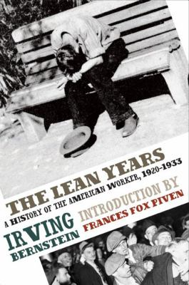 The Lean Years: A History of the American Worker, 1920-1933 9781608460632