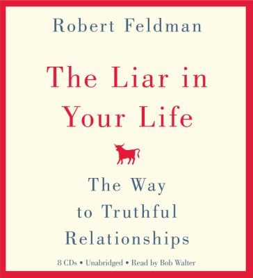 The Liar in Your Life: The Way to Truthful Relationships 9781600246531