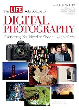 The Life Pocket Guide to Digital Photography 9781603209359