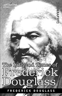 the early life and times of frederick douglass Life and times of frederick douglass: his early life as a slave, his escape from bondage, and his complete history written by himself new york: collier books, 1962 new york: collier books, 1962 douglass, frederick.
