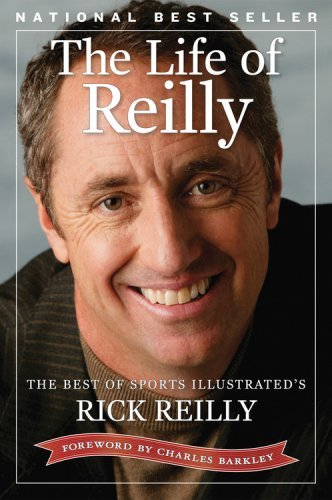 The Life of Reilly: The Best of Sports Illustrated's Rick Reilly 9781603207812