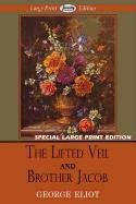 The Lifted Veil and Brother Jacob 9781604509014