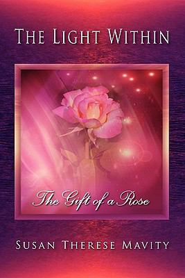 The Light Within: The Gift of a Rose 9781609114848