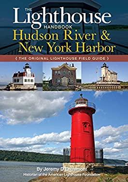 The Lighthouse Handbook: Hudson River & New York Harbor 9781604330403