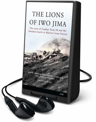 The Lions of Iwo Jima: The Story of Combat Team 28 and the Bloodiest Battle in Marine Corps History [With Earphones] 9781605148502