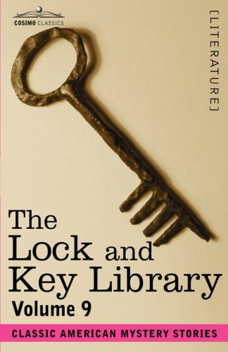 The Lock and Key Library: Classic American Mystery Stories Volume 9 9781602064157