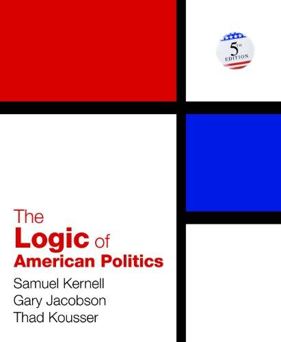 The Logic of American Politics 9781608712755