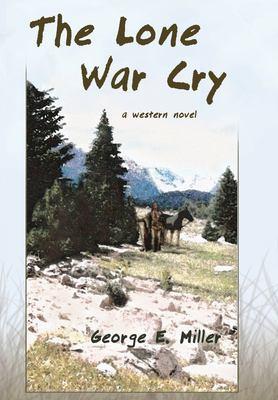 The Lone War Cry: A Western Novel 9781604941395