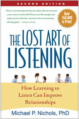 The Lost Art of Listening: How Learning to Listen Can Improve Relationships 9781606230640