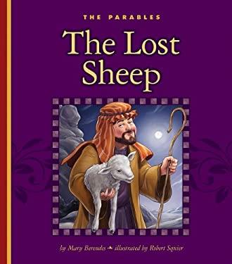 The Lost Sheep: Luke 15:3-7 9781609543921