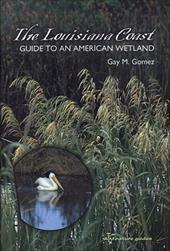 The Louisiana Coast: Guide to an American Wetland 7389094