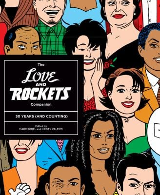 The Love and Rockets Companion: 30 Years (and Counting) 9781606995792