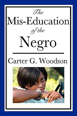 The MIS-Education of the Negro 9781604592993